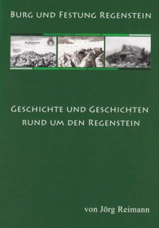Der Regenstein - Geschichte und Geschichten